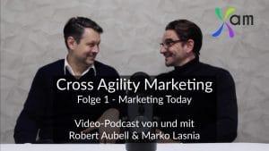Cross Agility Marketing: Folge 1